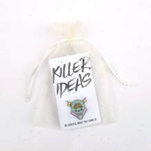 Load image into Gallery viewer, Killer Ideas Enamel Pin