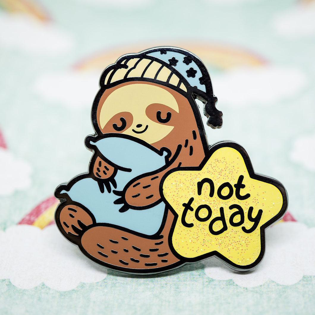 Not Today Sloth Enamel Pin