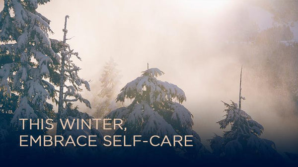 This Winter, Embrace Self-Care