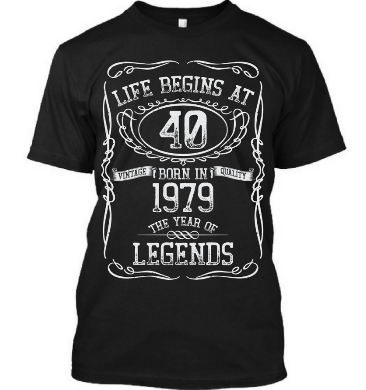 Life Begins At 40 Born In 1979 The Year Of Legends
