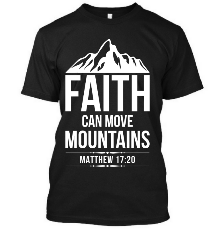 Faith Can Move Mountains (Matthew)