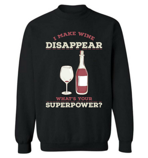 I Make Wine Disappear What's Your Superpower?
