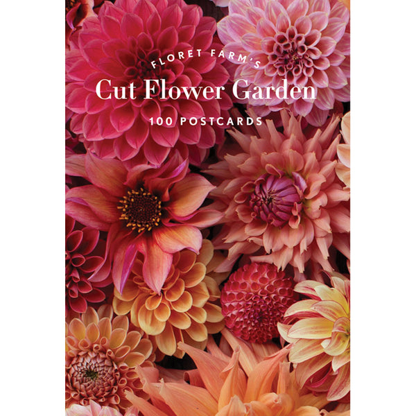 Floret Farm's Cut Flower Garden: 100 Postcards