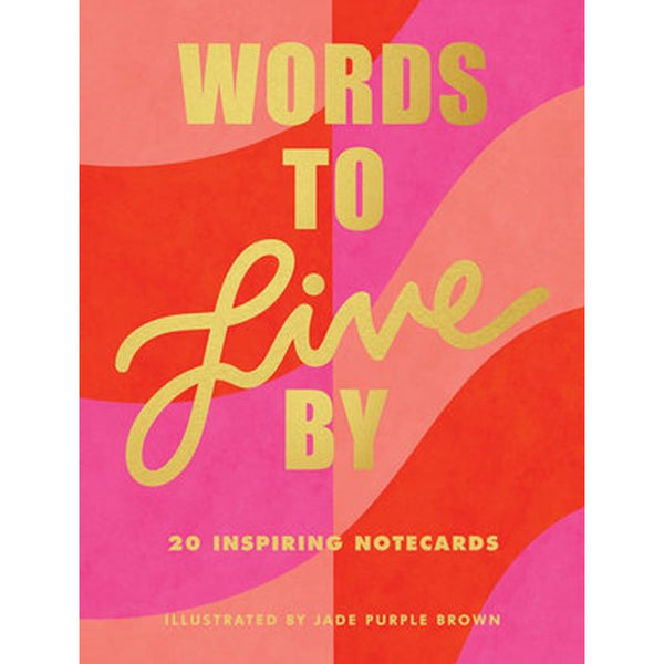 Words to Live By: 20 Inspiring Notecards