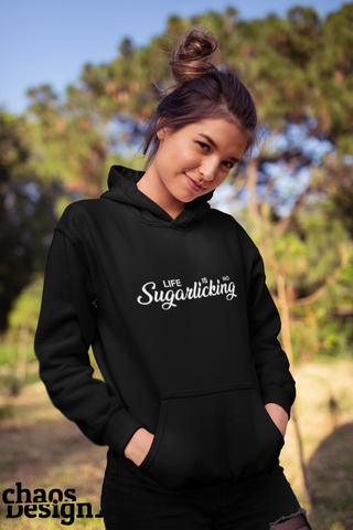 "Lady's Hoodie ""Life Is No Sugarlicking"""