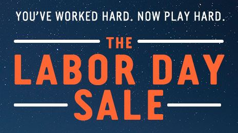 Work Hard, Play Hard Labor Day Sale