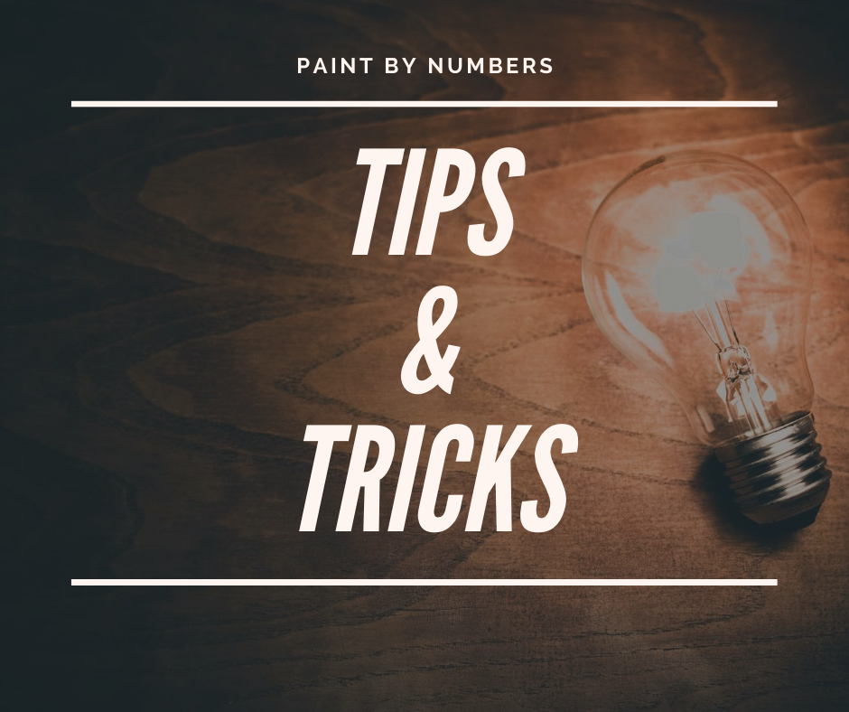 Paint By Numbers Tips & Tricks