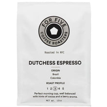 Load image into Gallery viewer, For Five Coffee Roasters Dutchess Espresso Medium Roast (Origin: Brazil & Columbia), Ground 12 oz