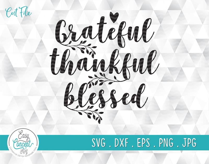 Thankful Grateful Blessed Thanksgiving Shirt Svg Cut Files For Cricut