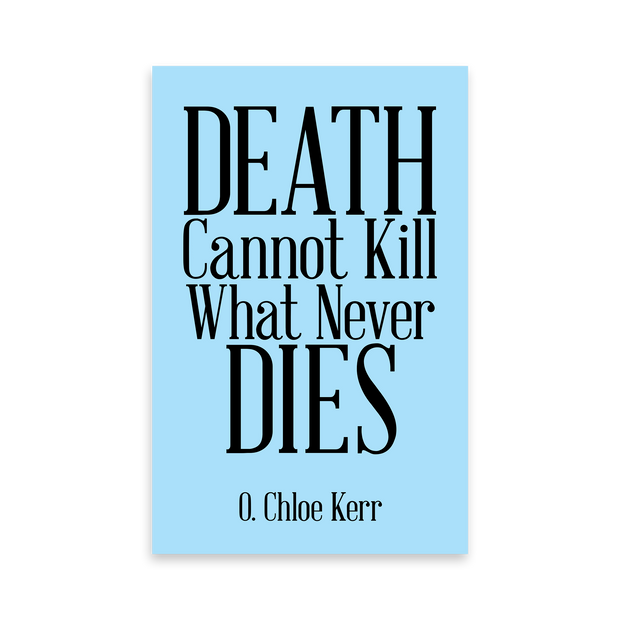 Death Cannot Kill What Never Dies