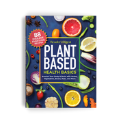 Plant Based Health Basics