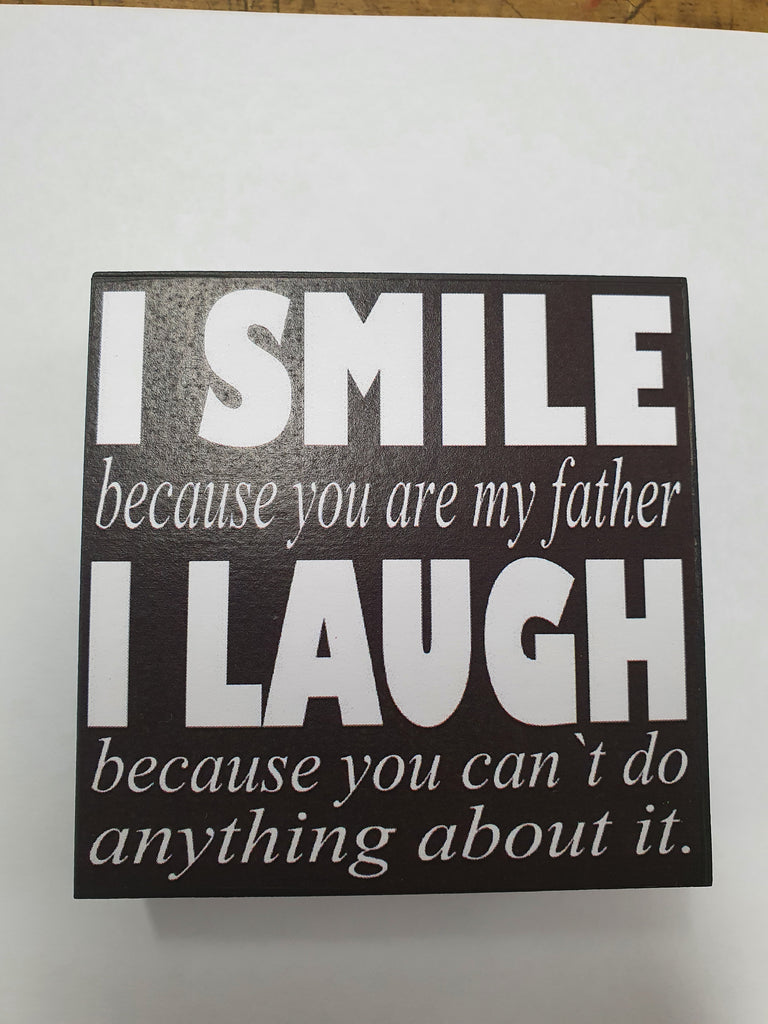 I smile because you are my father small block