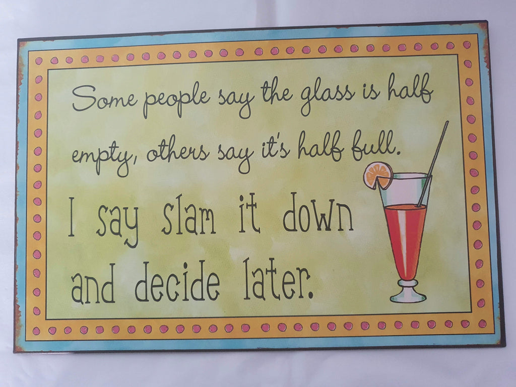 Glass Half Full Tin Sign