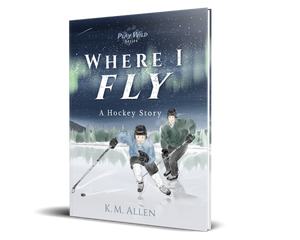Where I Fly: A Hockey Story - Hardcover