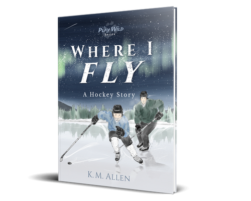 Where I Fly: A Hockey Story - Softcover