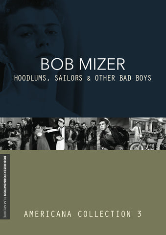 BOB MIZER: Hoodlums, Sailors & Other Bad Boys