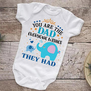 You Are The Dad Everyone Wishes They Had Baby Romper