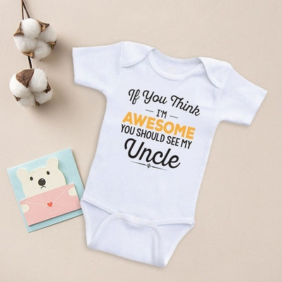 """If you think I'M AWESOME YOU SHOULD SEE MY Uncle "" Letters Printed Baby Romper"