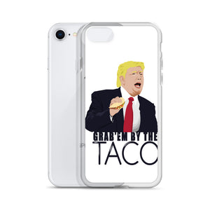 Grab'em By The Taco - iPhone Case