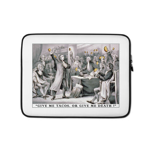 Give Me Tacos, Or Give Me Death - Laptop Sleeve