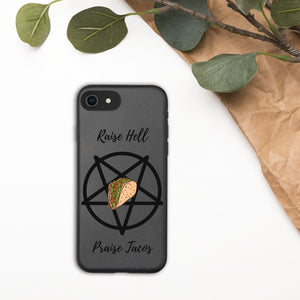 Raise Hell Praise Tacos | Biodegradable iPhone Case