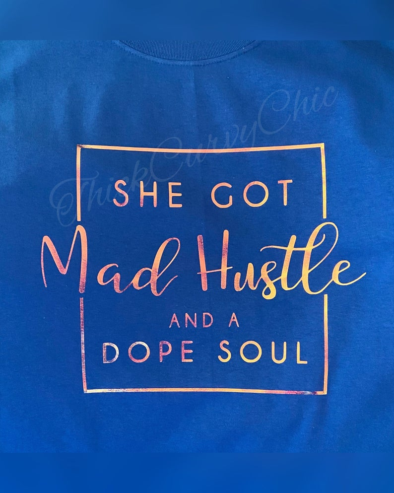 MAD HUSTLE AND DOPE SOUL TEE