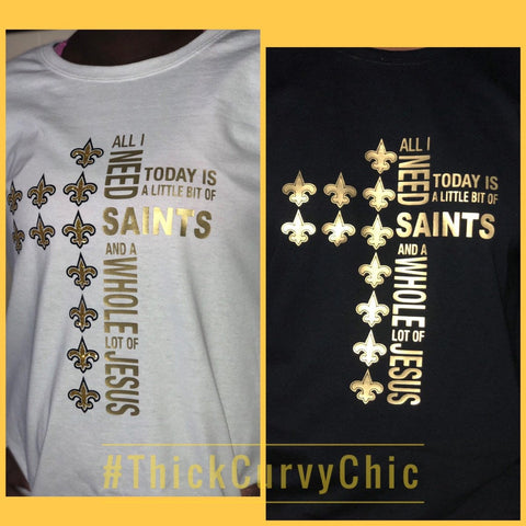 ALL I NEED SAINTS TEE