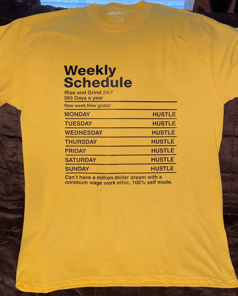 Weekly Hustle Schedule tee