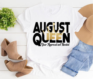 August Queen (available in different months)