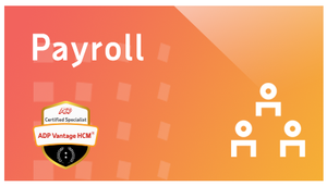 Certified Payroll Specialist in ADP Vantage HCM®