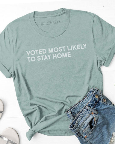 """Most Likely"" to stay home Tee Shirt Top"