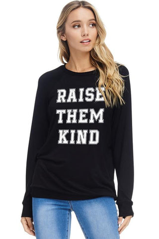 """Raise Them Kind"" Long Sleeve Pullover Top"