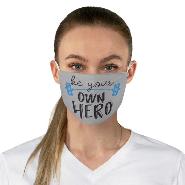 Be Your Own Hero Fabric Face Mask