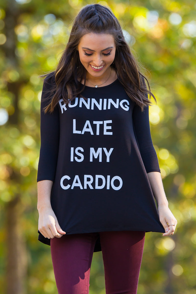 Running Late Is My Cardio Top-Black