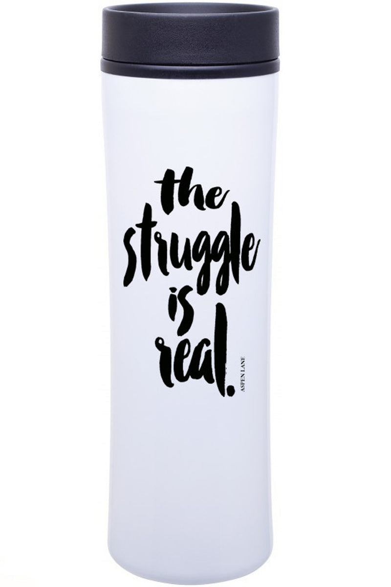 Aspen Lane-The Struggle Is Real Travel Mug
