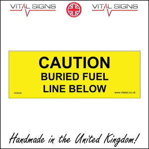 WS636 Caution Buried Fuel Line Below Sign