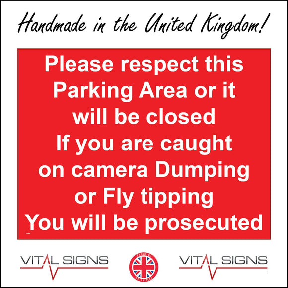 PR304 Please Respect Parking Area No Dumping Fly Tipping Prosecuted Sign