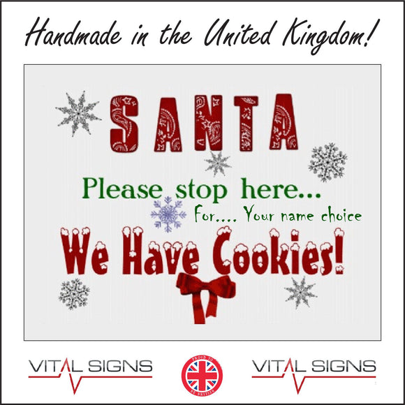 XM271 Santa Please Stop Here We Have Cookies Choose Personalise Name Sign with Stars Snowflakes