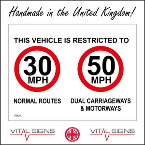 TR429 This Vehicle Is Restricted To 30 MPH 50 MPH Normal Routes Dual Carriageways & Motorways Sign with Two Circles 30 & 50