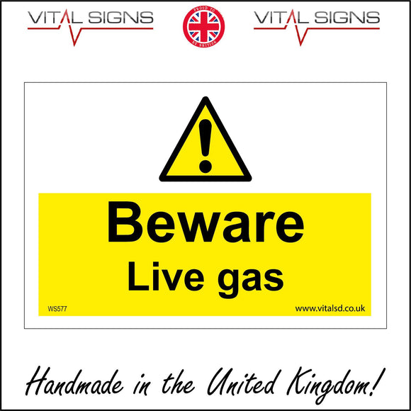 WS577 Beware Live Gas Sign with Triangle Exclamation Mark