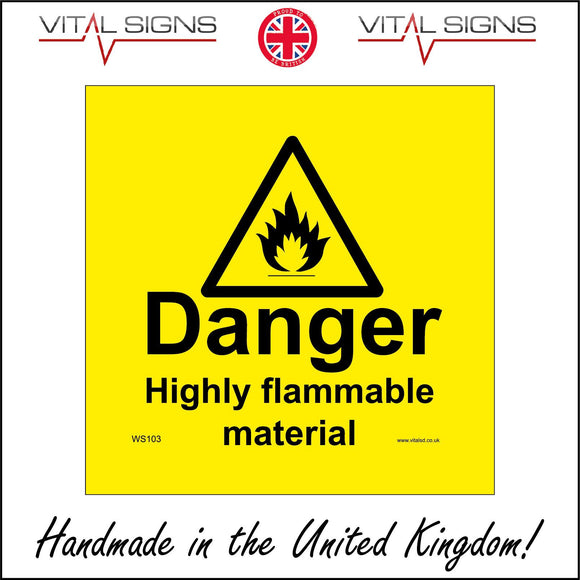 WS103 Danger Highly Flammable Material Sign with Triangle Fire