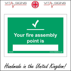 FS245 Your Fire Assembly Point Is Sign with Tick