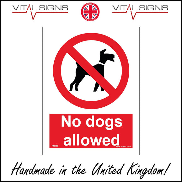 PR288 No Dogs Allowed Sign with Red Circle Diagonal Line Dog