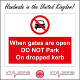PR320 When Gates Are Open Do Not Park On Dropped Kerb Sign with Circle Car Diagonal Line