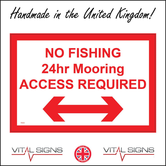 TR451 No Fishing 24hr Mooring Access Required Left Right Arrow Sign with Left Right Arrows