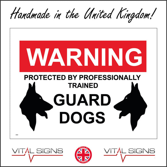SE024 Warning Protected By Professionally Trained Guard Dogs Sign with Dogs