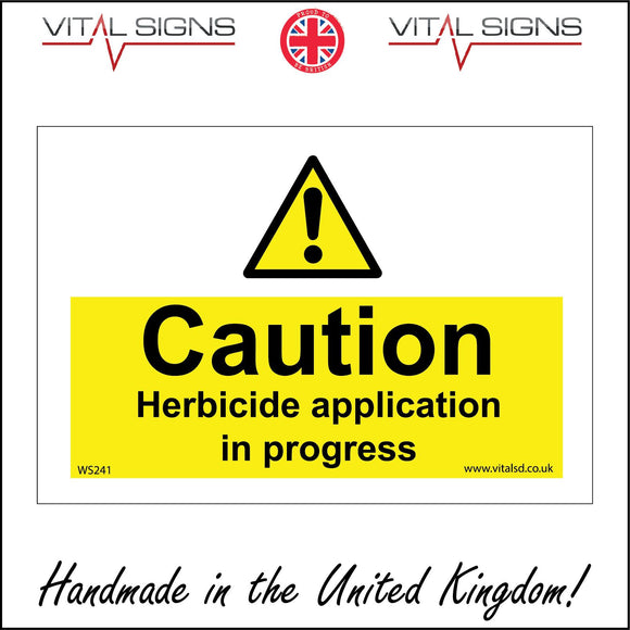 WS241 Caution Herbicide Application In Progress Sign with Exclamation Mark Triangle