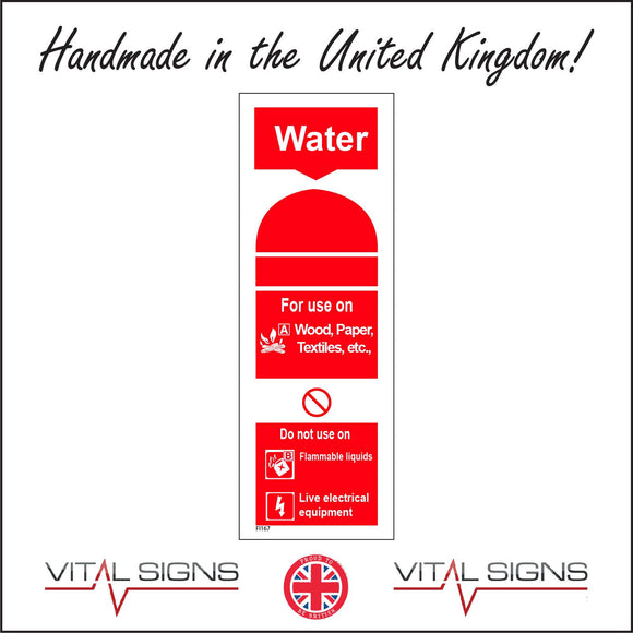FI167 Water For Use On Wood, Paper, Textiles, Etc Do Not Use On Flammable Liquids Sign with Fire Can Lightning Bolt