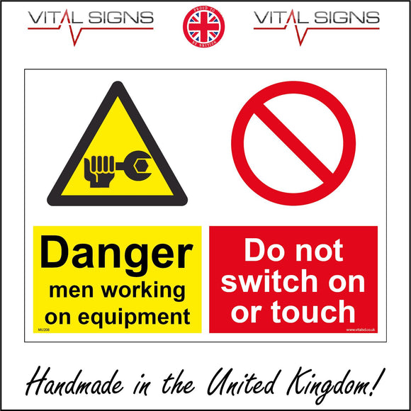MU208 Danger Men Working On Equipment Do Not Switch On Or Touch Sign with Triangle Hand Wrench Circle Diagonal Line