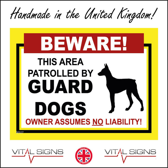 SE027 Beware! This Area Is Patrolled By Guard Dogs Owner Assumes No Liability Sign with Dog